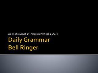 Daily Grammar Bell Ringer