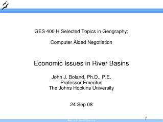 GES 400 H Selected Topics in Geography: Computer Aided Negotiation Economic Issues in River Basins