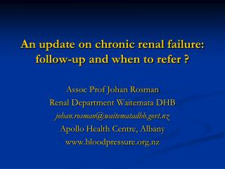 An update on chronic renal failure: follow-up and when to refer ?