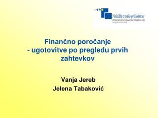 Finančno poročanje - ugotovitve po pregledu prvih zahtevkov