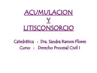 ACUMULACION  Y LITISCONSORCIO