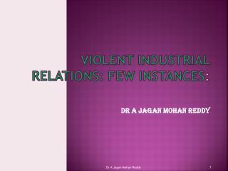 Violent Industrial Relations: Few Instances :