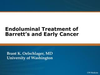 Endoluminal Treatment of Barrett's and Early Cancer