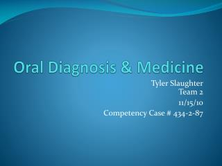 Oral Diagnosis & Medicine
