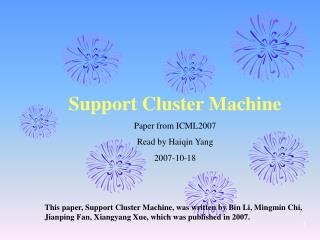 Support Cluster Machine Paper from ICML2007 Read by Haiqin Yang 2007-10-18