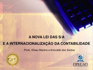 A NOVA LEI DAS S/A  E A INTERNACIONALIZAÇÃO DA CONTABILIDADE