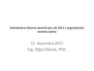Individuálna účtovná závierka pre rok 2011 v organizáciách verejnej správy