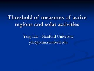 Threshold of measures of active regions and solar activities