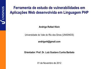 Ferramenta de estudo de vulnerabilidades em Aplicações Web desenvolvida em Linguagem PHP