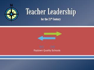 Teacher  Leadership  for the 21 st  Century