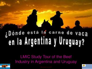 LMIC  Study  Tour of  the  Beef Industry in Argentina and Uruguay