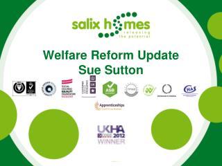 Welfare Reform Update Sue Sutton