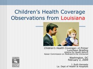 Children's Health Coverage Observations from  Louisiana