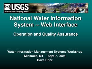 Water Information Management Systems Workshop Missoula, MT     Sept 7, 2005 Dave Briar