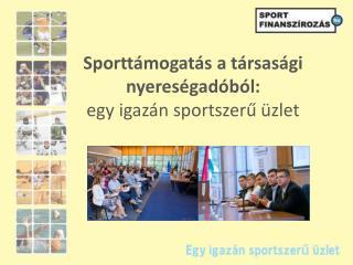 Sportt mogat s a t rsas gi nyeres gad b l:  egy igaz n sportszeru  zlet