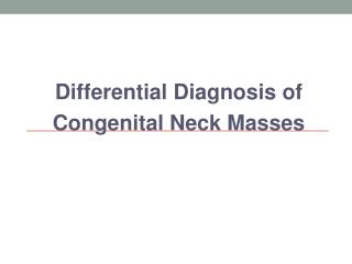 Differential Diagnosis of Congenital Neck Masses