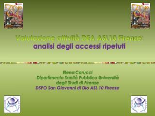 Valutazione attività DEA ASL10 Firenze:  analisi degli accessi ripetuti