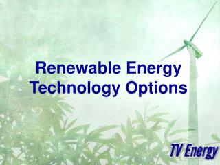 Renewable Energy Technology Options