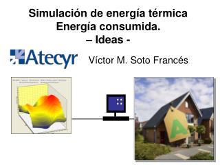 Simulación de energía térmica Energía consumida. – Ideas -