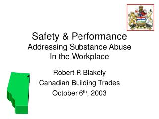 Safety & Performance Addressing Substance Abuse  In the Workplace