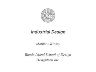 Industrial Design Matthew Kressy Rhode Island School of Design Designturn Inc.
