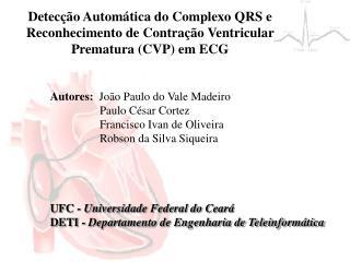 Autores:   João Paulo do Vale Madeiro       Paulo César Cortez      Francisco Ivan de Oliveira
