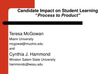 Candidate Impact on Student Learning  Process to Product