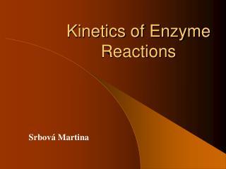 Kinetics of Enzyme Reactions