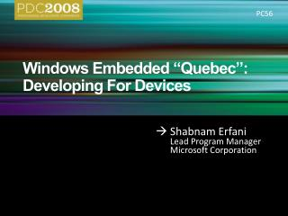 Windows Embedded  Quebec : Developing For Devices