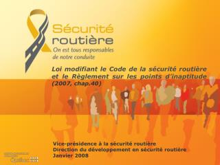 Loi modifiant le Code de la s curit  routi re et le R glement sur les points d inaptitude 2007, chap.40