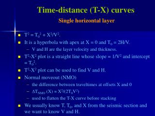 Time-distance (T-X) curves Single horizontal layer