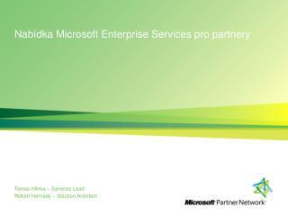 Nabídka Microsoft  Enterprise Services  pro partnery