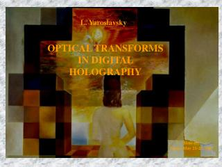 OPTICAL TRANSFORMS IN DIGITAL HOLOGRAPHY