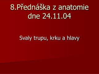8.Přednáška z anatomie dne 24.11.04