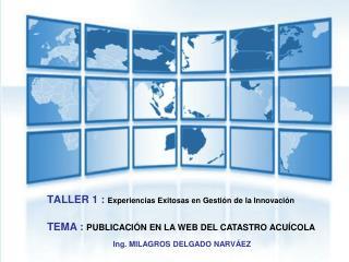 TALLER 1 :  Experiencias Exitosas en Gestión de la Innovación