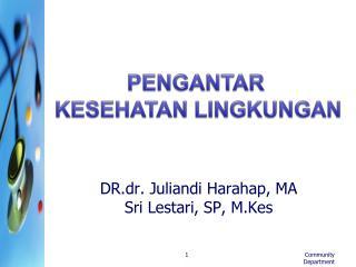 DR.dr. Juliandi Harahap, MA Sri Lestari, SP, M.Kes