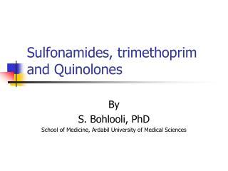 Sulfonamides, trimethoprim and Quinolones