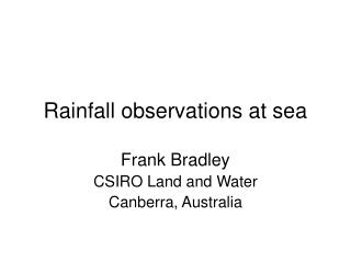 Rainfall observations at sea