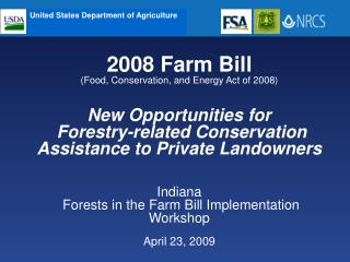 2008 Farm Bill     Food, Conservation, and Energy Act of 2008    New Opportunities for  Forestry-related Conservation As