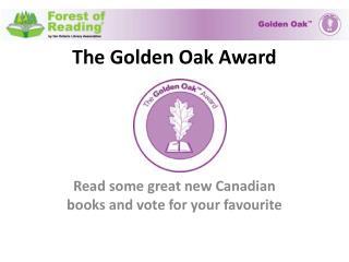 The Golden Oak Award