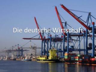 Die deutsche Wirtschaft