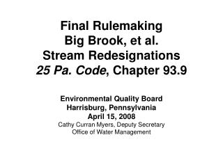 Final Rulemaking Big Brook, et al. Stream Redesignations 25 Pa. Code , Chapter 93.9