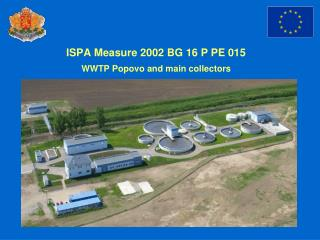 ISPA Measure 2002 BG 16 P PE 015 WWTP Popovo and main collectors