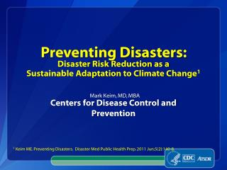 Preventing Disasters:  Disaster Risk Reduction as a  Sustainable Adaptation to Climate Change 1