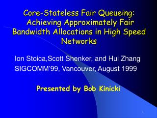 Ion Stoica,Scott Shenker, and Hui Zhang SIGCOMM'99, Vancouver, August 1999