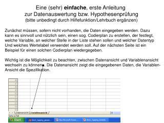 Eine sehr einfache, erste Anleitung  zur Datenauswertung bzw. Hypothesenpr fung bitte unbedingt durch Hilfefunktion