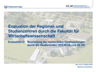 Evaluation der Regional- und Studienzentren durch die Fakultät für Wirtschaftswissenschaft