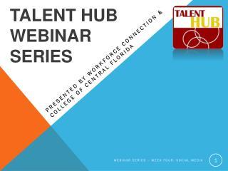 Talent Hub WEBINAR SERIES