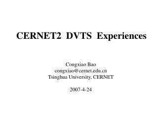 CERNET2  DVTS  Experiences
