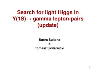 Search for light Higgs in Y(1S) →  gamma lepton-pairs (update)